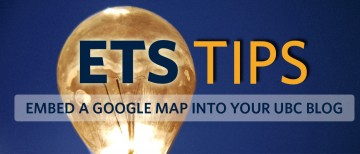 Embed a Google Map into your UBC Blog